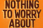 What to Worry About and What Not to Worry About