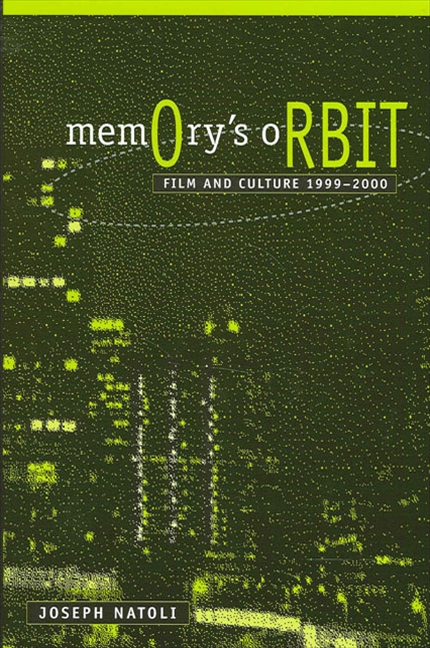 Memory's Orbit: Film and Culture 1999-2000