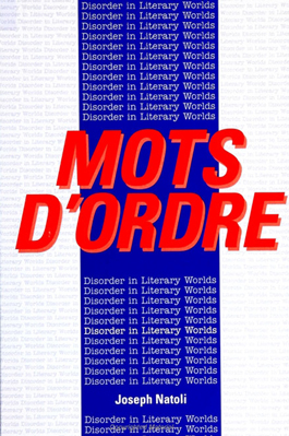 Mots D'Ordre: Disorder in Literary Worlds (Suny Series, the Margins of Literature)