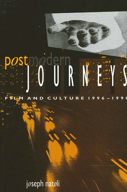 Postmodern Journeys: Film and Culture, 1996-1998 (S U N Y Series in Postmodern Culture)