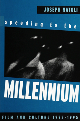 Speeding to the Millennium: Film & Culture 1993-1995 (S U N Y Series in Postmodern Culture)